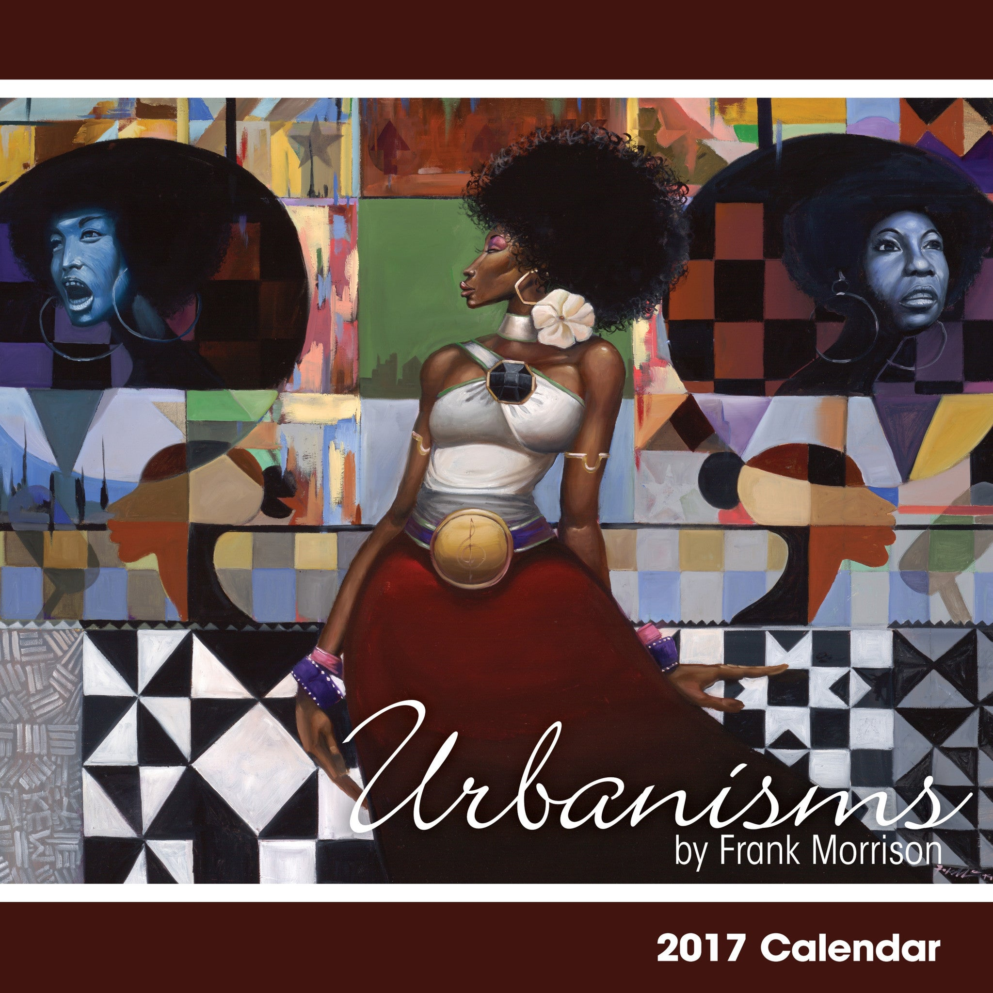 Urbanisms: The Art of Frank Morrison 2017 African American Calendar (Front)
