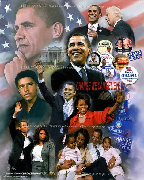 Change We Can All Believe In (Barack Obama) by Wishum Gregory