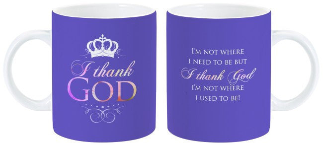I Thank God Mug by Charis Gifts