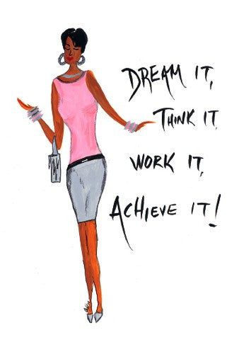 Dream It, Think It, Work It, Achieve It Magnet by Cidne Wallace