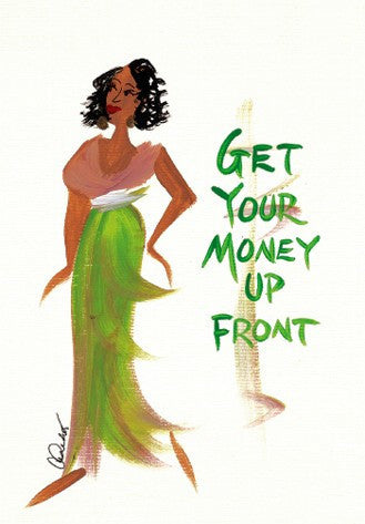 Get Your Money Up Front Magnet by Cidne Wallace