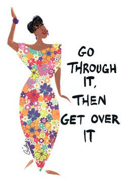 Go Through It, Then Get Over It Magnet by Cidne Wallace