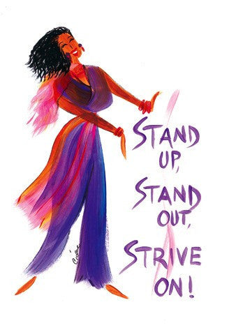 Stand Up, Stand Out, Strive On Magnet by Cidne Wallace