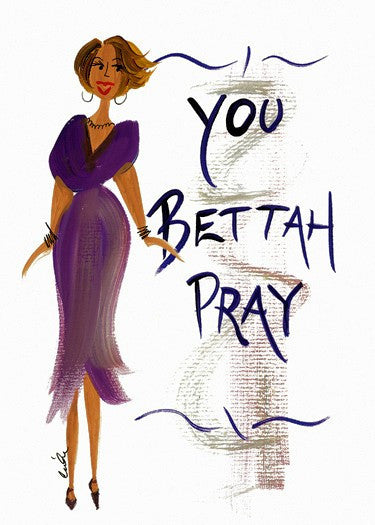 You Bettah Pray Magnet by Cidne Wallace