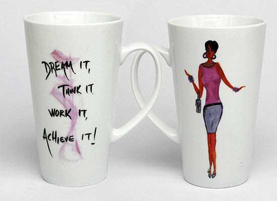 Dream It, Think It, Work It, Achieve It Mug by Cidne Wallace