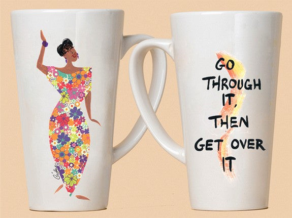 Go Through It, Then Get Over It Mug by Cidne Wallace