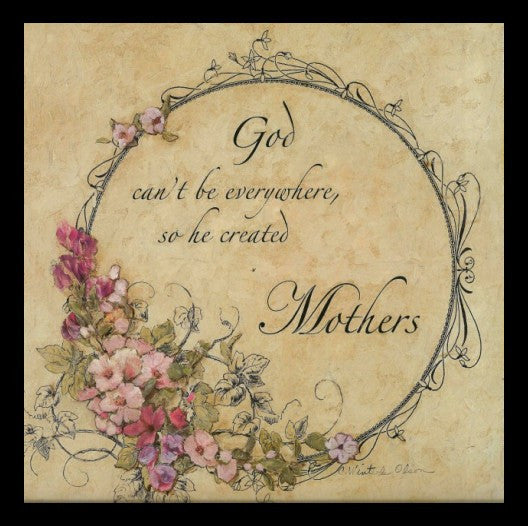 He Created Mothers by C. Winterle Olsen