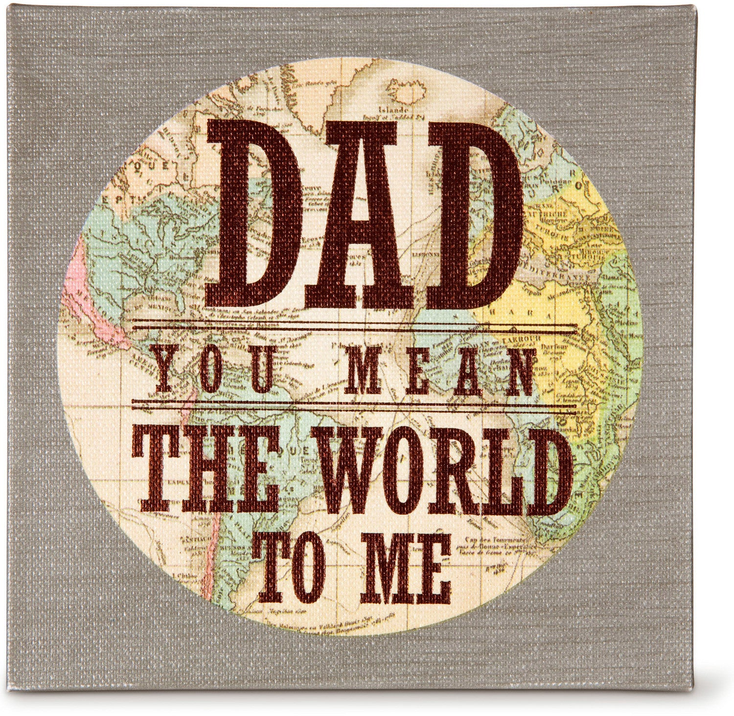 Dad You Mean the World to Me Canvas Wall Hanging by Pavilion Gifts