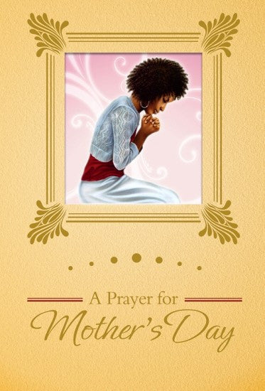 A Prayer For Mother's Day: African American Mother's Day Card by African American Expressions
