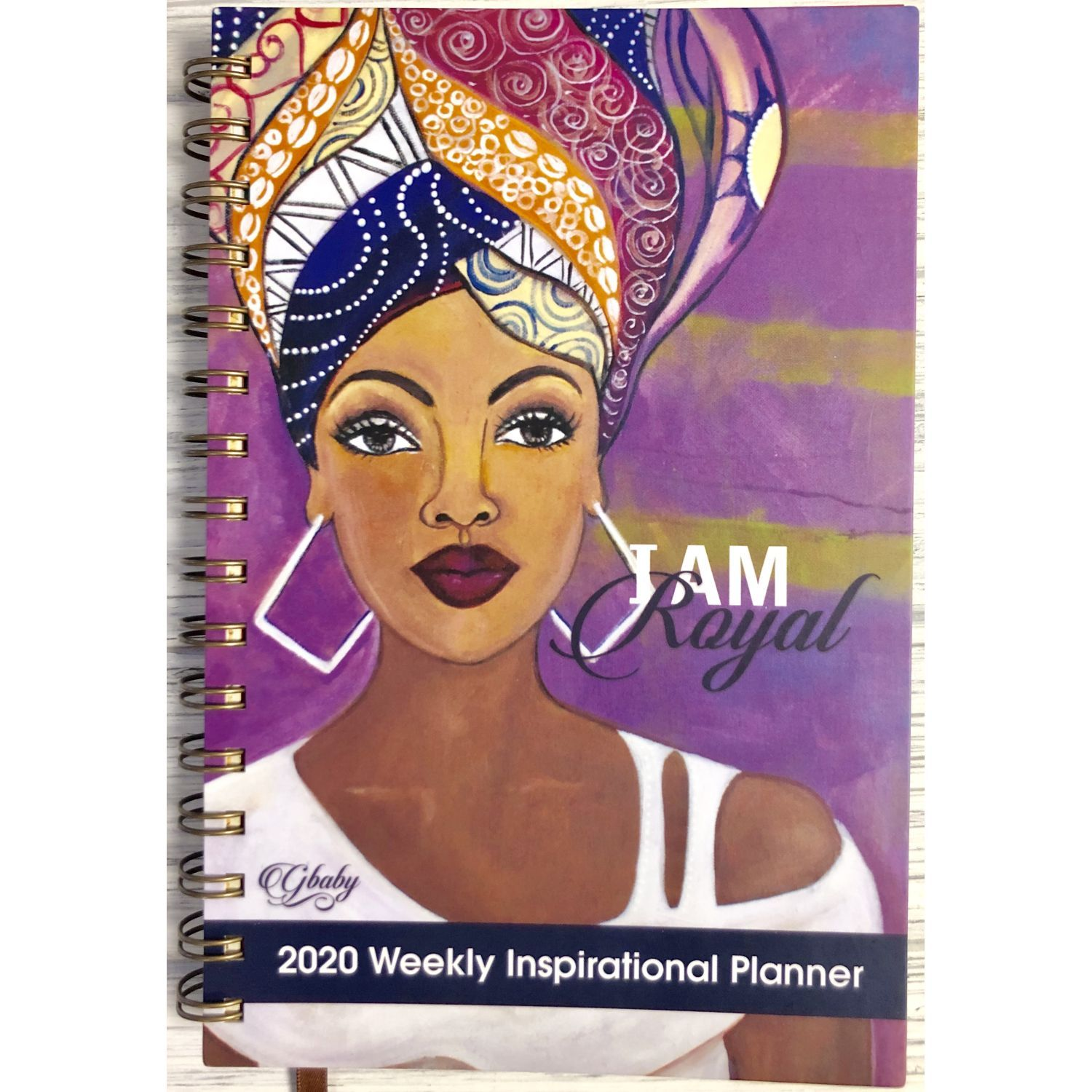 I Am Royal: 2020 African American Weekly Planner by GBaby
