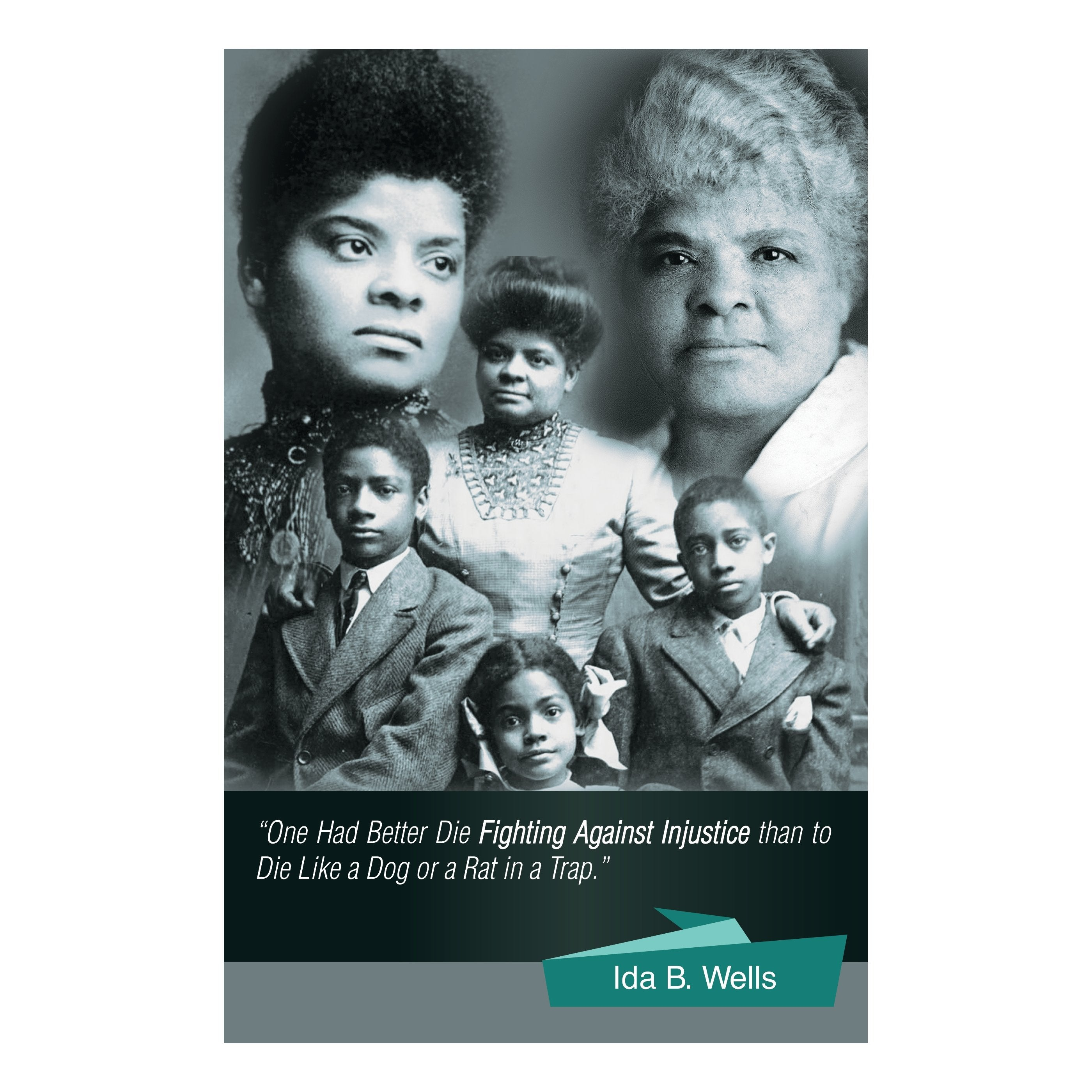 Ida B. Wells: Fighting Against Injustice by Sankofa Designs
