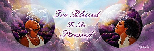 Too Blessed To Be Stressed by Lester Kern