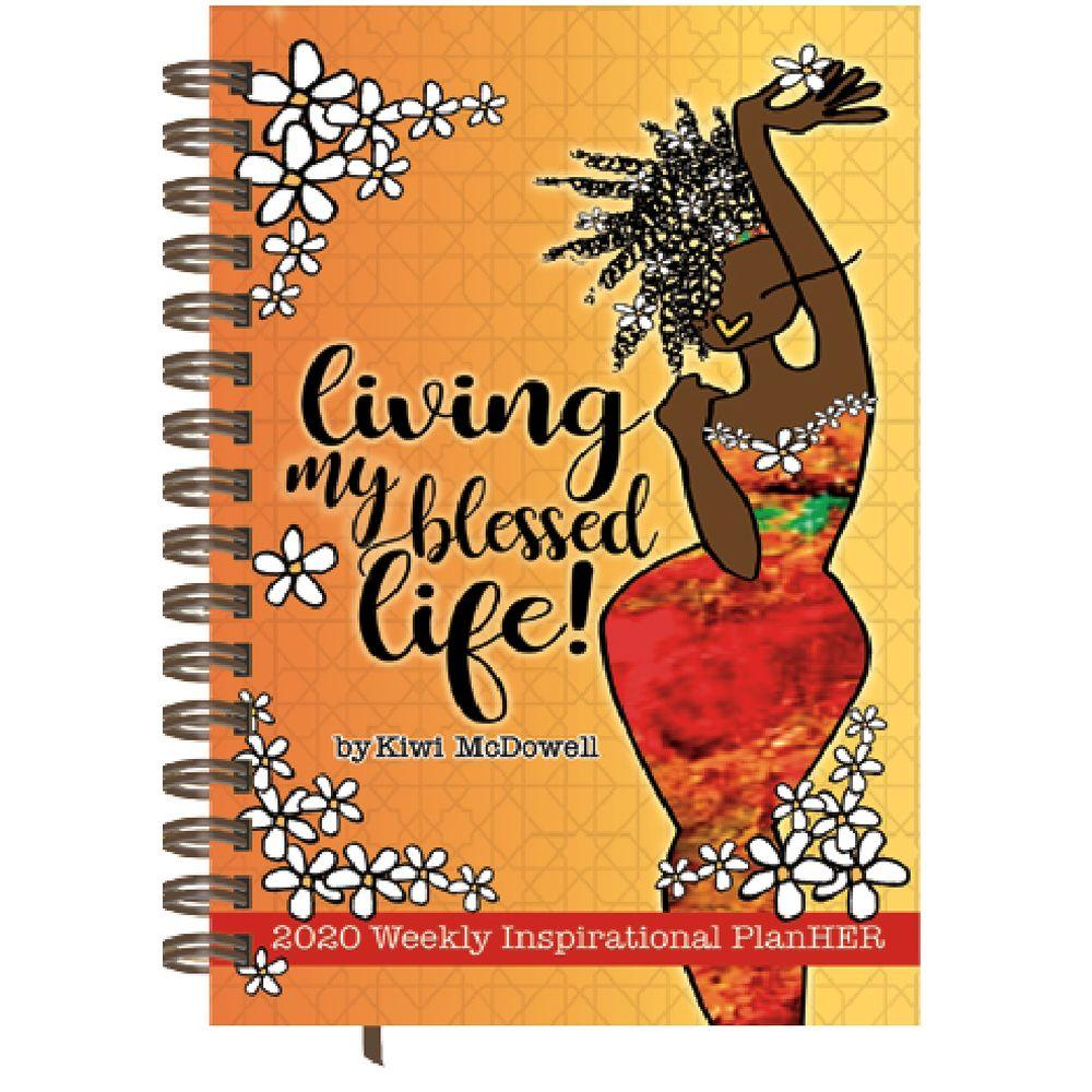 Living My Blessed Life: 2020 African American Weekly Planner by Kiwi McDowell