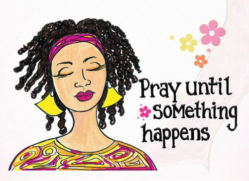 "Pray Until Something Happens Magnet by Sylvia ""GBaby"" Cohen"