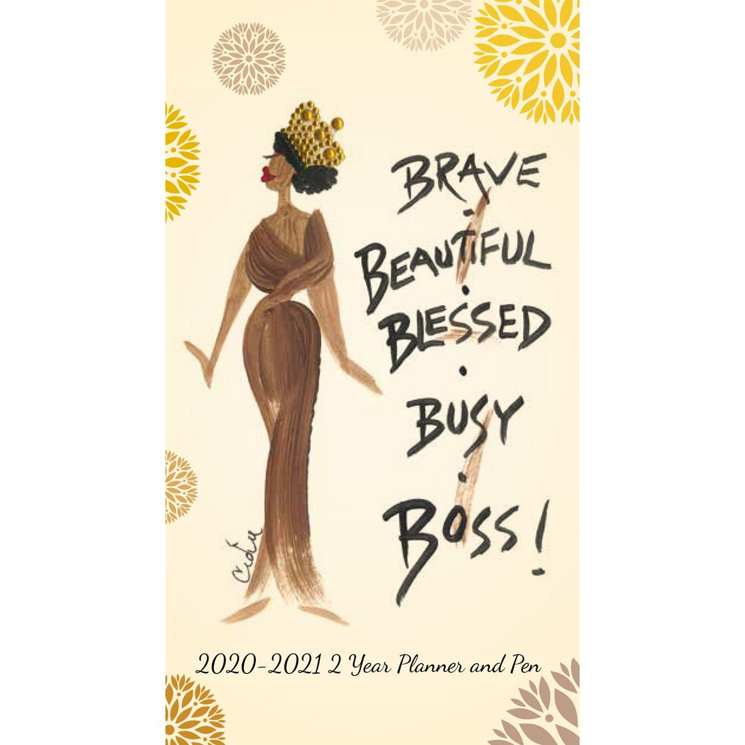 Brave & Blessed: 2020-2021 Two Year African American Checkbook Planner by Cidne Wallace