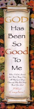 God Has Been Good To Me by R.V. Moseley
