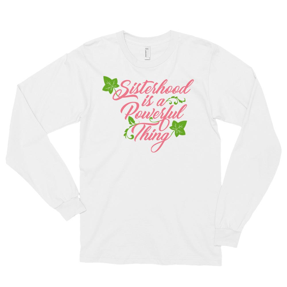 Sisterhood is a Powerful Thing (Alpha Kappa Alpha Inspired) Unisex Long Sleeve T-Shirt (White)