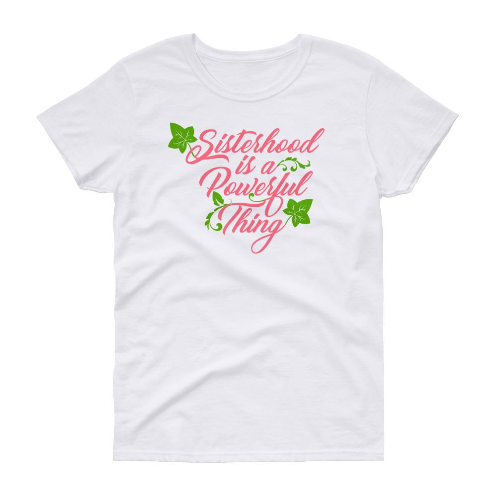 Sisterhood is a Powerful Thing (Alpha Kappa Alpha Inspired) Women's Cut Short Sleeve T-Shirt (White)
