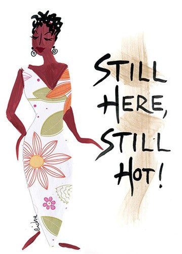 Still Here Still Hot Magnet by Cidne Wallace