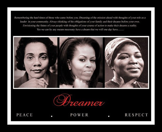 Dreamer: Peace, Power and Respect (Coretta Scott King, Michelle Obama, Betty Shabazz) by Anonymous