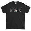 Unapologetically Black: Unisex Short Sleeved African American T-Shirt (Black)