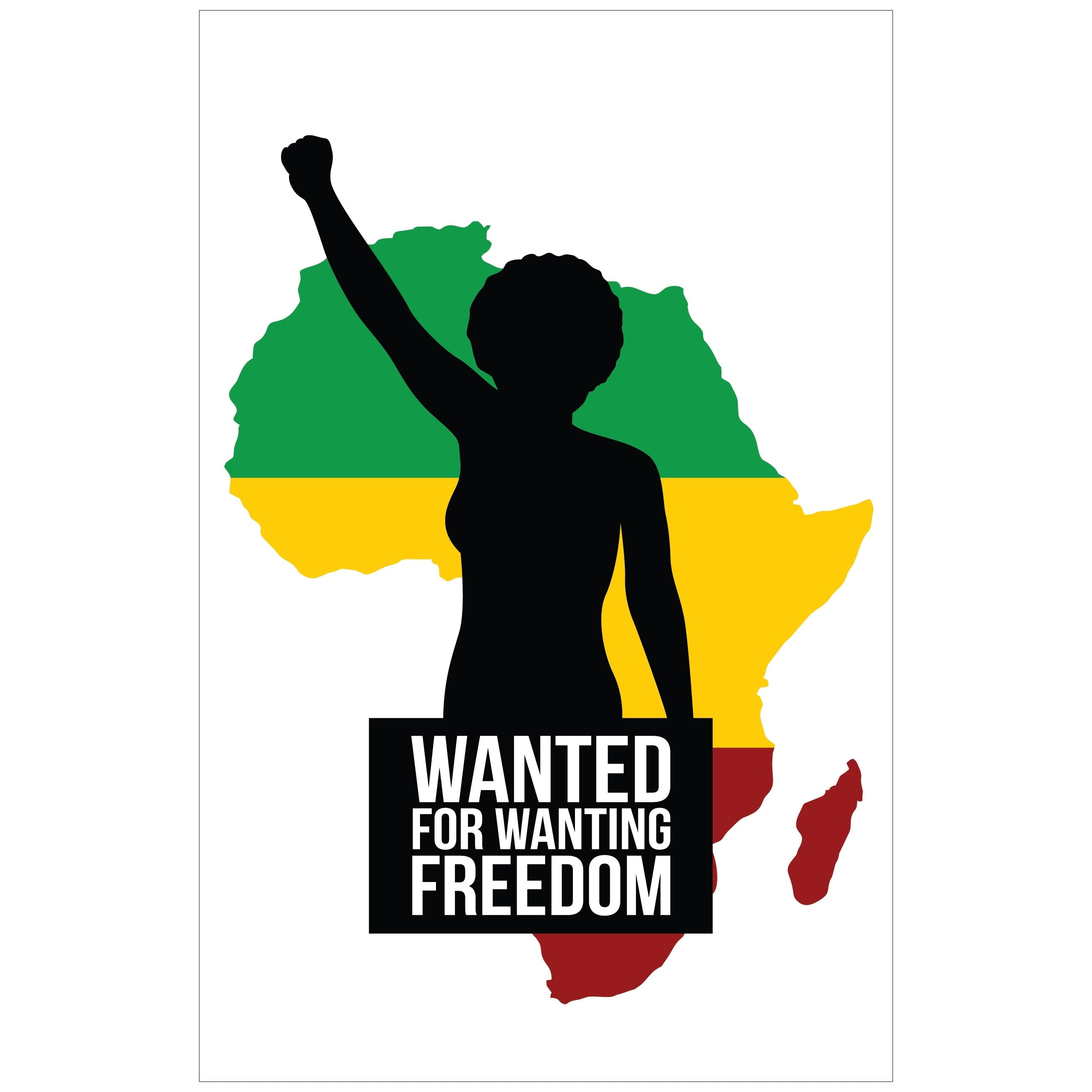 Wanted for Wanting Freedom by Sankofa Designs