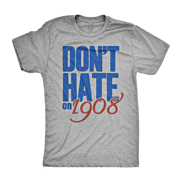 Don't Hate on 1908 Shirt