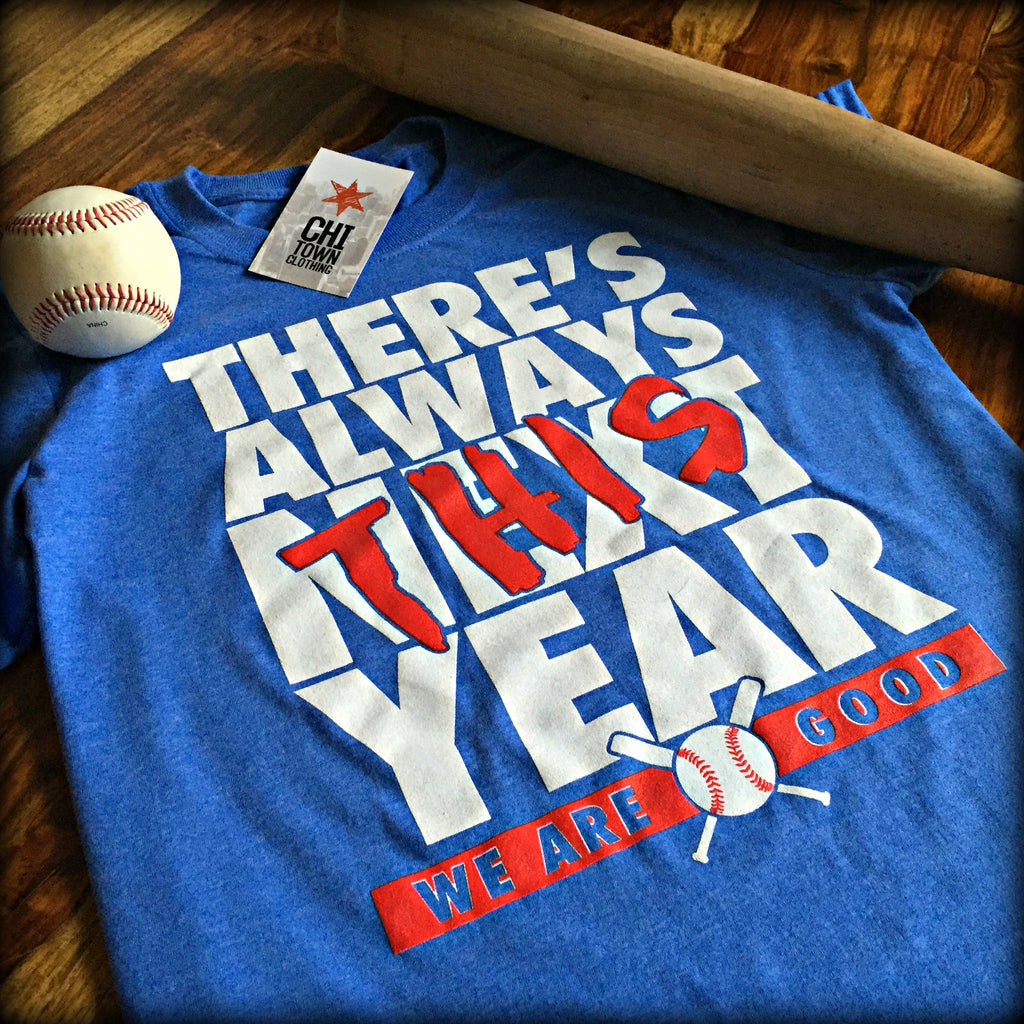 There's Always THIS Year Cubs T-Shirt