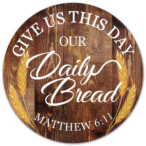 "12""Dia Metal Daily Bread Sign  AP0144"