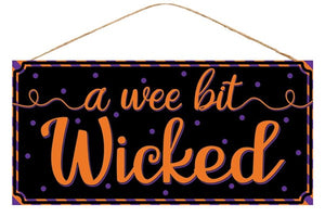 "12.5""H X 6""L A Wee Bit Wicked Sign AP7060"