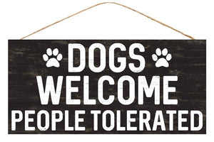 "12.5""Lx6""H Dogs Welcome People Tolerated AP8323"