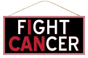 "12.5""L X 6""H I Can Fight Cancer Sign AP8456"