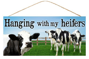 "12.5""L X 6""H HANGING WITH MY HEIFER SIGN AP8720"