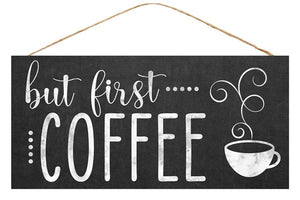 "12.5""L X 6""H But First Coffee Sign Black/White Ap8737"