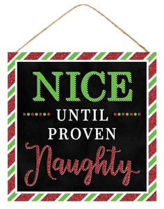 "10""Sq Nice Until Proven Naughty Sign AP8826"