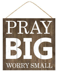 "Pray Big Sign 10""x10"""