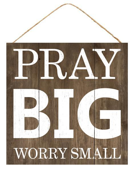 Pray Big Sign 10