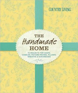 The Handmade Home - Country Living