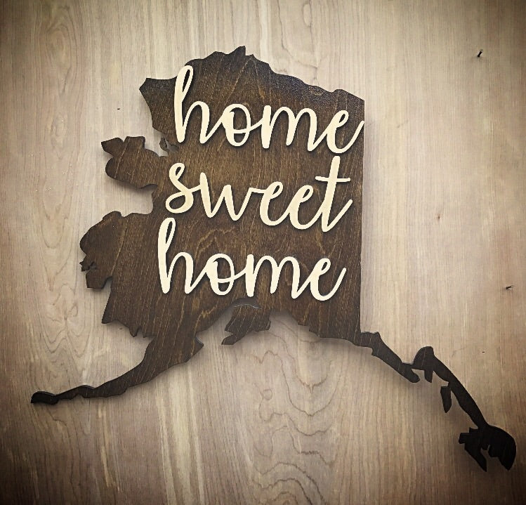 Home sweet home Alaska map sign