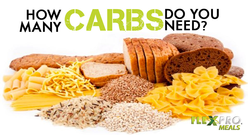 FlexPro Meals Blog- How many carbs do you need?