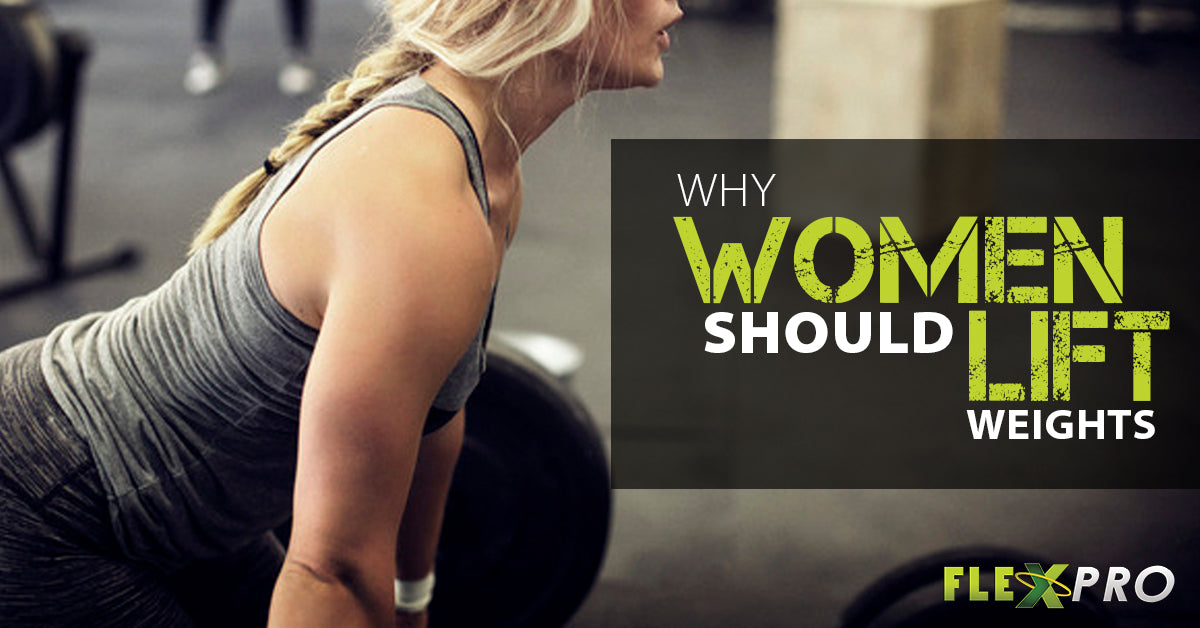 FlexPro Meals- Why Women Should be Lifting Weights