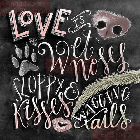 Image of CHALKBOARD QUOTES - LOVE IS WET NOSES Diamond Painting Kit - DAZZLE CRAFTER