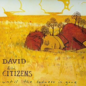 David & the Citizens - Until the Sadness is Gone - US Release (CD)