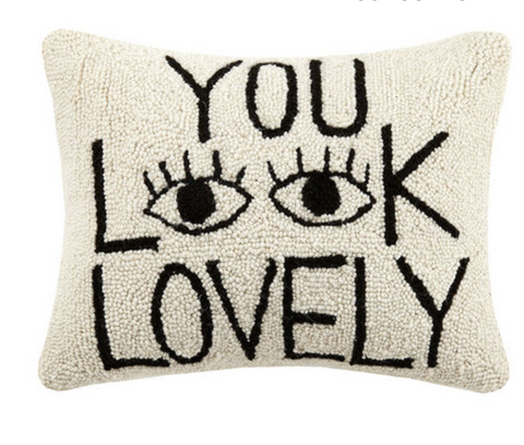 YOU LOOK LOVELY PILLOW