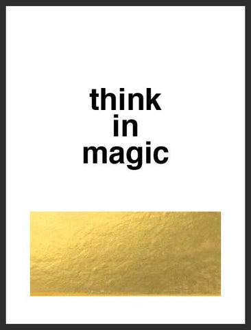 THINK IN MAGIC PRINT