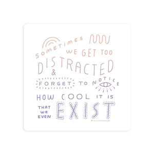 Existence is Cool Sticker