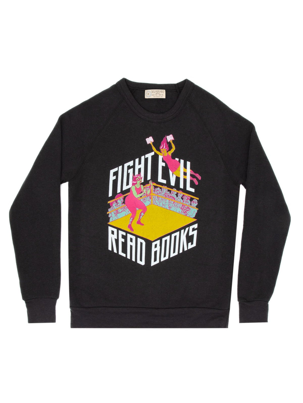 Fight Evil, Read Books Sweatshirt (Unisex)