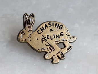 Chasing a Feeling Pin