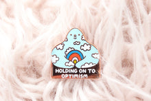 Load image into Gallery viewer, Holding On to Optimism Enamel Pin