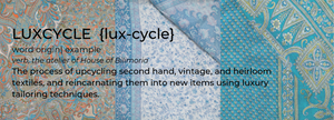 Luxcycle is luxury upcycling second hand heirloom or vintage cloth into new heritage style, classically tailored, bespoke, made to order